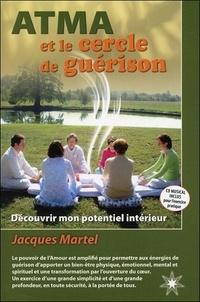 Jacques Martel - Atma et le cercle de guérison. 1 CD audio