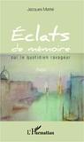 Jacques Martel - Eclats de mémoire - Sur le quotidien ravageur - Poésie.