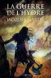 Jacques Martel - La guerre de l'hydre.