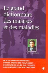 Livres audio téléchargeables gratuitement iphone Le grand dictionnaire des malaises et des maladies 9782913281004 (Litterature Francaise) par Jacques Martel