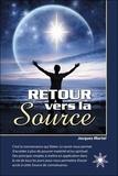 Jacques Martel - Retour vers la source.