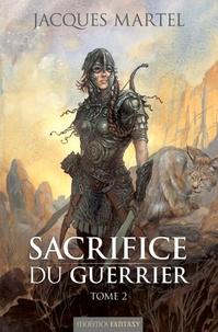 Jacques Martel - Sacrifice du guerrier Tome 2 : .