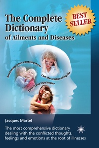 Jacques Martel et Lucie Bernier - The Complete Dictionary of Ailments and Diseases - From A to Z.