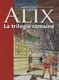 Jacques Martin et Raphaël Morales - ALix, la trilogie romaine Tome 1 : La griffe noire.