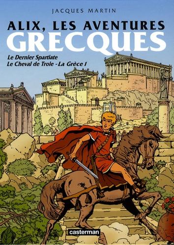 Jacques Martin et Pierre de Broche - Alix  : Les aventures grecques - Le Dernier Spartiate ; Le Cheval de Troie ; La Grèce 1.