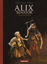 Jacques Martin et Valérie Mangin - Alix senator Tome 10 : La Forêt carnivore - Avec un cahier historique.
