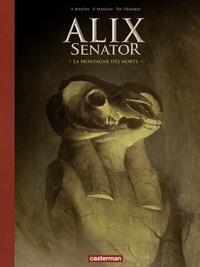 Jacques Martin et Valérie Mangin - Alix senator Tome 6 : La montagne des morts - Avec un cahier historique.