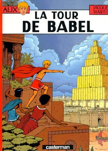 Jacques Martin - Alix Tome 16 : La tour de Babel.