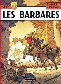 Jacques Martin et Rafael Moralès - Alix Tome 21 : Les Barbares.