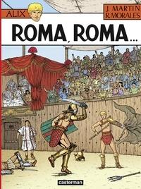 Jacques Martin et Rafael Moralès - Alix Tome 24 : Roma, Roma....