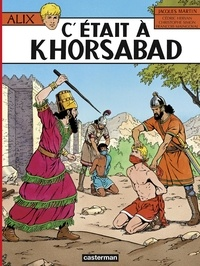 Jacques Martin - Alix Tome 25 : C'était à Khorsabad.