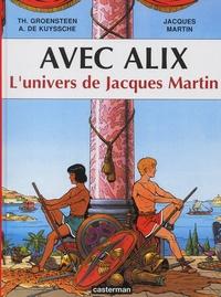 Jacques Martin et Thierry Groensteen - Avec Alix - L'univers de Jacques Martin.