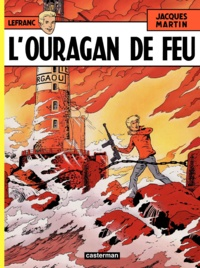 Jacques Martin - Lefranc 1952-2012 Tome 2 : L'ouragan de feu.