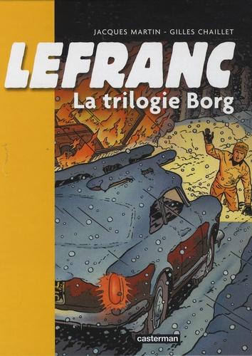 Jacques Martin et Gilles Chaillet - Lefranc Tome 1 : La trilogie Borg.