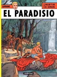 Jacques Martin et Christophe Simon - Lefranc Tome 15 : El Paradisio.