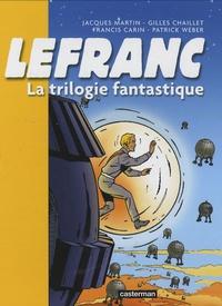 Jacques Martin et Gilles Chaillet - Lefranc Tome 2 : La trilogie fantastique.