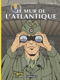 Jacques Martin et Olivier Weinberg - Les reportages de Lefranc  : Le mur de l'Atlantique.