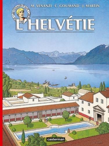 Jacques Martin et Marco Venanzi - Les voyages d'Alix  : L'Helvétie.