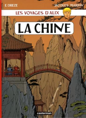 Jacques Martin et Erwin Drèze - Les voyages d'Alix  : La Chine.