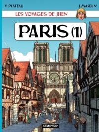 Jacques Martin et Yves Plateau - Les voyages de Jhen  : Paris - Tome 1.
