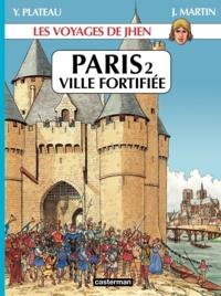 Jacques Martin et Yves Plateau - Les voyages de Jhen  : Paris - Tome 2, Ville fortifiée.
