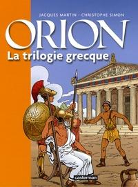Jacques Martin et Christophe Simon - Orion  : La trilogie grecque - Le lac sacré ; Le Styx ; Le pharaon.