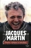 Jacques Martin - Pensées, répliques et anecdotes.