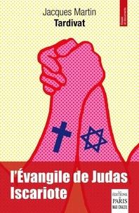 Jacques Martin-Tardivat - L'Evangile selon Judas Iscariote.