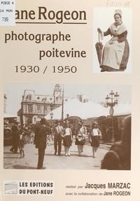 Jacques Marzac et Nicole Piétri - Jane Rogeon - Photographe poitevine, 1930-1950.