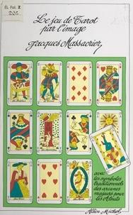 Jacques Massacrier - Le jeu de tarot par l'image - Avec les symboles traditionnels des arcanes majeurs pour les atouts.