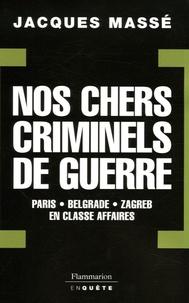 Nos chers criminels de guerre - Paris, Zagreb, Belgrade en classe affaires.pdf
