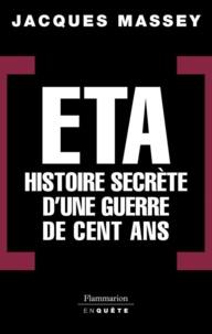 Jacques Massey - ETA - Histoire secrète d'une guerre de cent ans.