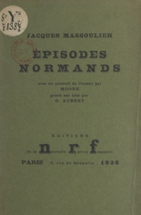 Jacques Massoulier et G. Aubert - Épisodes normands - Suivi d'un enfant et de possession d'Émilie.