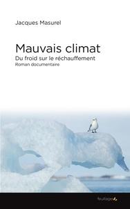 Jacques Masurel - Mauvais climat - Du froid sur le réchauffement.