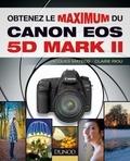 Jacques Mateos et Claire Riou - Obtenez le maximum du Canon EOS 5D Mark II.