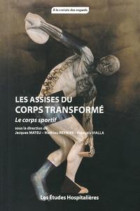 Jacques Mateu et Mathieu Reynier - Les Assises du corps transformé - Le corps sportif.