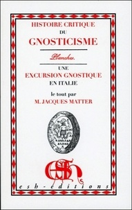 Jacques Matter - Histoire critique du Gnosticisme : les planches - Suivi de Une excursion gnostique.
