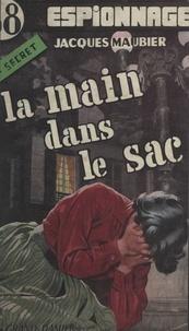 Jacques Maubier - La main dans le sac.
