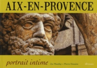 Jacques Mauduy et Pierre Donaint - Aix-en-Provence, portrait intime.