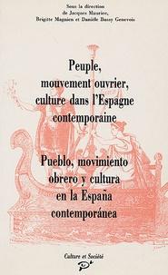 Jacques Maurice et Brigitte Magnien - Peuple, mouvement ouvrier, culture dans l'Espagne contemporaine - Cultures populaires, cultures ouvrières en Espagne de 1840 à 1936.