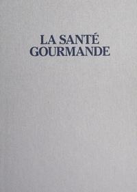 Jacques Maximin et Paule Neyrat - La santé gourmande - La cuisine du bien-être, secrets et recettes.
