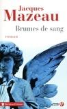 Jacques Mazeau - Brumes de sang.