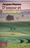 Jacques Mazeau - D'amour et de cendres.