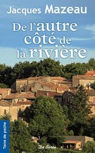 Jacques Mazeau - De l'autre côté de la rivière.