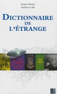 Jacques Mazeau et Aurélien Le Blé - Dictionnaire de l'étrange.