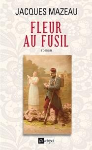 Jacques Mazeau - Fleur au fusil.