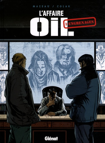 Jacques Mazeau et Mirko Colak - L'Affaire Oil Tome 1 : Engrenages.