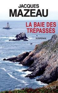Jacques Mazeau - La baie des trépassés.