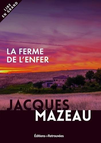 https://products-images.di-static.com/image/jacques-mazeau-la-ferme-de-l-enfer-edition-en-gros-caracteres/9782365592536-475x500-1.jpg