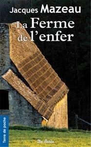 Jacques Mazeau - La ferme de l'enfer.